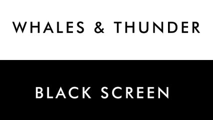 WHALES & Thunderstorm   10 HOURS - Nature Sound for SPA, Sleep, Study, Yoga, Meditation, Whales Sound - Black Screen - 4K