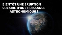 La Terre menacée par une éruption solaire de grande ampleur