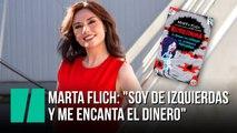 """Marta Flich: """"Soy de izquierdas  y me encanta el dinero"""""""
