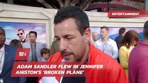 Adam Sandler And His Experience On Jennifer Aniston's Plane