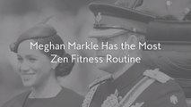 Meghan Markle Has the Most Zen Fitness Routine