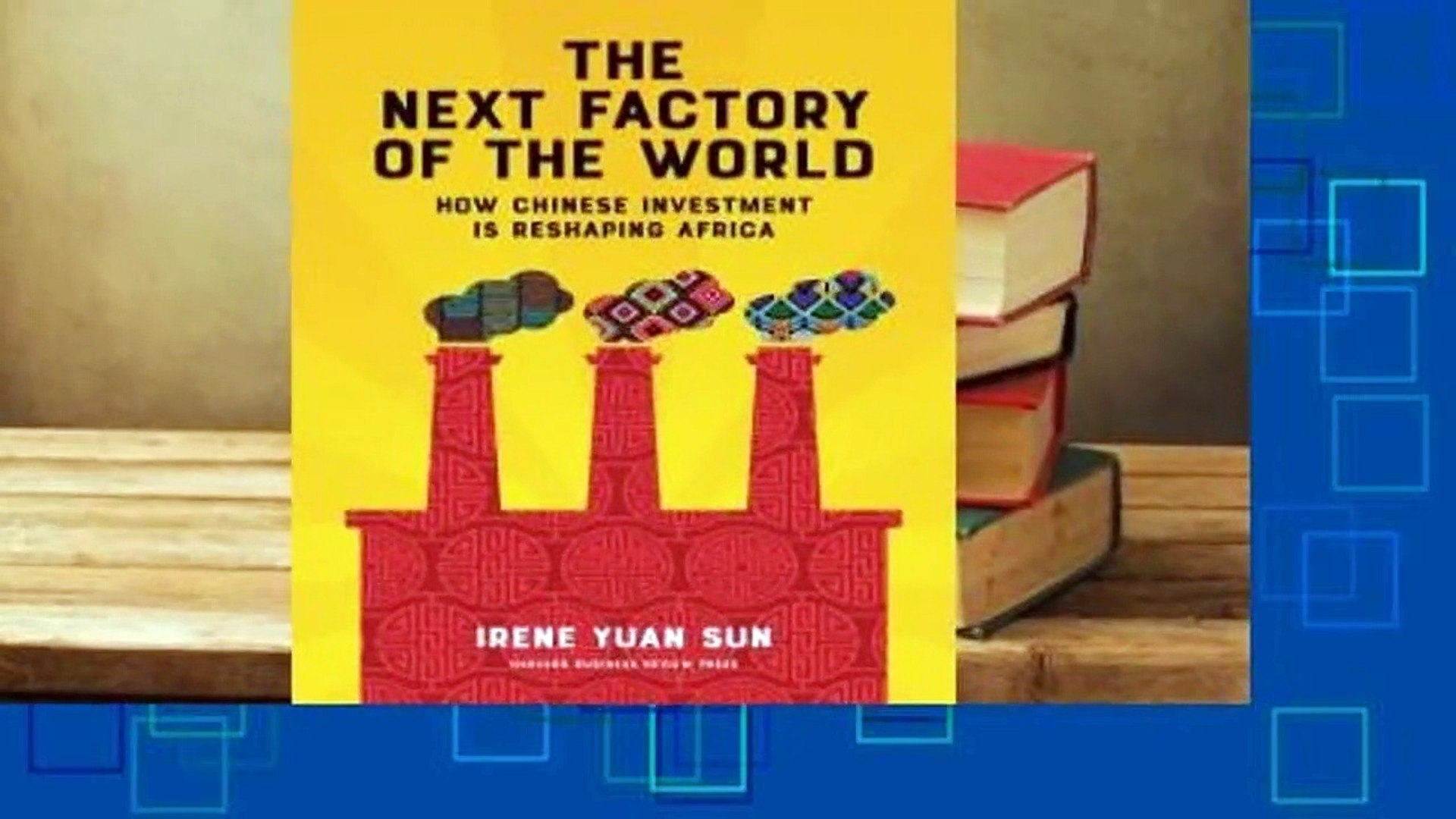 Best product  The Next Factory of the World: How Chinese Investment Is Reshaping Africa - Irene