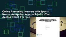 Online Assessing Learners with Special Needs: An Applied Approach [with eText Access Code]  For Free
