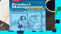 Full E-book Product Management in Practice: A Real-World Guide to the Key Connective Role of the