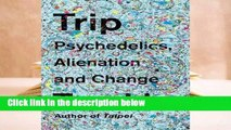Popular Trip: Psychedelics, Alienation, and Change - Tao Lin