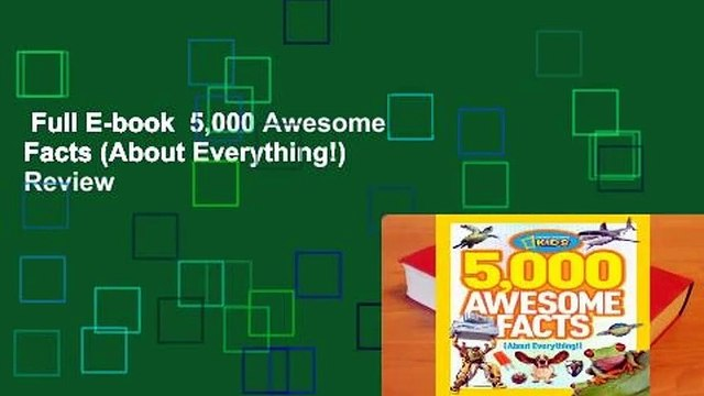 Full E-book  5,000 Awesome Facts (About Everything!)  Review