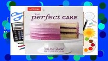 [MOST WISHED]  The Perfect Cake: Your Ultimate Guide to Classic, Modern, and Whimsical Cakes