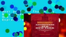 Best product  The Bowery Boys: Adventures in Old New York: An Unconventional Exploration of