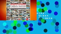 Complete acces  Public Places - Urban Spaces: The Dimensions of Urban Design by Matthew Carmona
