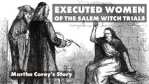 Executed Women of the Salem Witch Trials: Martha Corey's Story