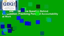 Full version  QBQ! the Question Behind the Question: Practicing Personal Accountability at Work