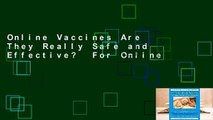 Online Vaccines Are They Really Safe and Effective?  For Online