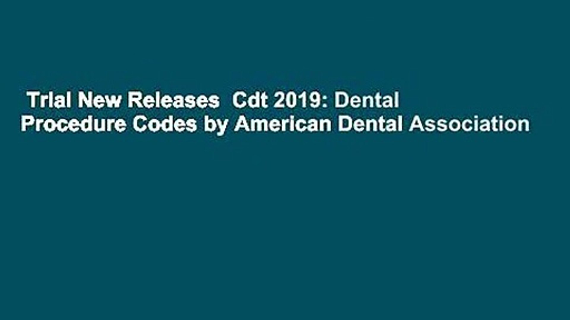 Trial New Releases Cdt 2019: Dental Procedure Codes by American Dental  Association