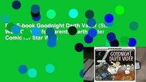 Full E-book Goodnight Darth Vader (Star Wars Comics for Parents, Darth Vader Comic for Star Wars