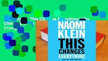 Full version  This Changes Everything: Why Climate Change Requires Revolutionary Economic Change