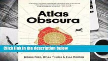 Atlas Obscura: An Explorer's Guide to the World's Hidden Wonders Complete