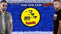 Francesco D'Aleo Ft. Niko Pandetta - Tam tam tam (KARAOKE UFFICIALE 2019)