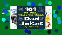 Full version  101 So Bad, They re Good Dad Jokes Complete