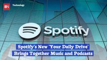 "Spotify Introduces ""Your Daily Drive"""