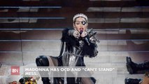 Madonna Cannot Stand A Messy Situation