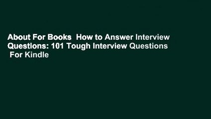 about for books how to answer interview questions 101 tough interview questions for kindle