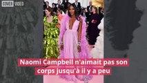 Naomi Campbell accepte enfin son corps