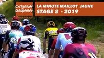 Yellow Jersey Minute / Minute Maillot Jaune - Étape 8 / Stage 8 - Critérium du Dauphiné 2019