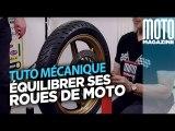 Équilibrer ses roues de moto - TUTO Moto Magazine