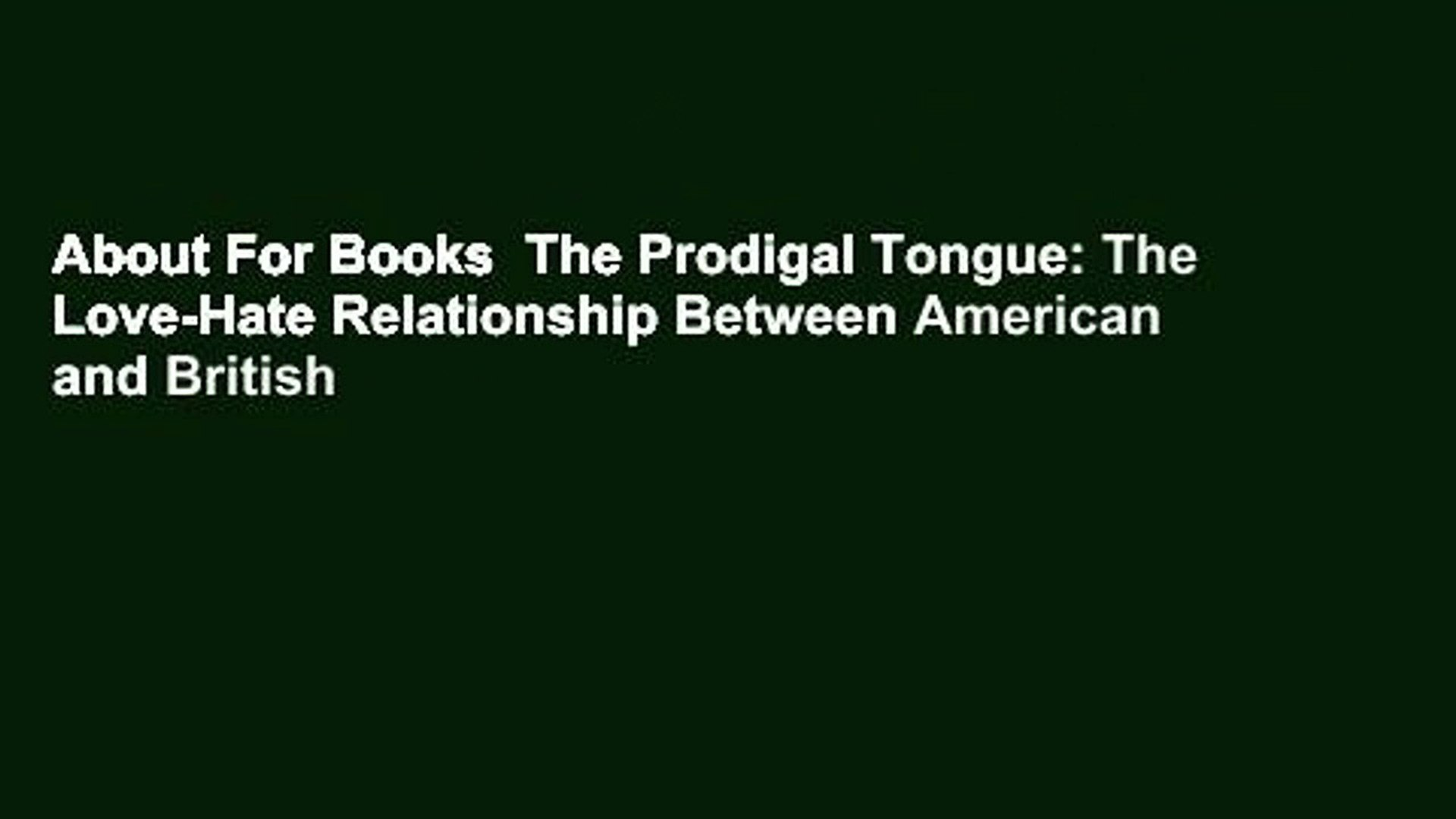 About For Books  The Prodigal Tongue: The Love-Hate Relationship Between American and British