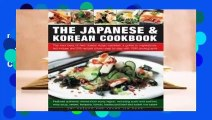 [Read] The Japanese & Korean Cookbook: The Very Best of Two Classic Asian Cuisines: A Guide to
