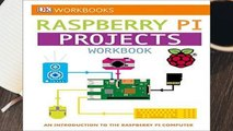 Online DK Workbooks: Raspberry Pi Projects: An Introduction to the Raspberry Pi Computer  For Online