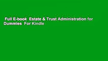 Estate /& Trust Administration For Dummies