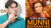 Arbaaz Khan Talks About Malaika's Munni Badnaam Hui!