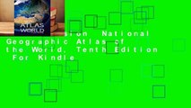 Full version  National Geographic Atlas of the World, Tenth Edition  For Kindle