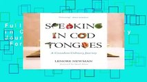 Full E-book Speaking in Cod Tongues: A Culinary Journey Through Canada  For Free