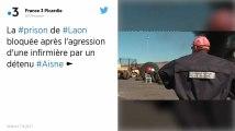Picardie. Des surveillants bloquent la prison de Laon après l'agression d'une infirmière
