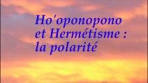 Principe de Polarité et Ho'oponopono