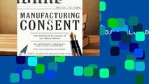 R.E.A.D Manufacturing Consent: The Political Economy of the Mass Media D.O.W.N.L.O.A.D