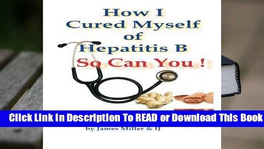 Full E-book How I Cured Myself of Hepatitis B  For Online