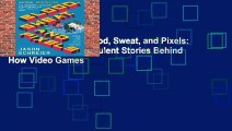 [MOST WISHED]  Blood, Sweat, and Pixels: The Triumphant, Turbulent Stories Behind How Video Games