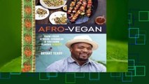 Full E-book  Afro-Vegan: Farm-Fresh African, Caribbean, and Southern Flavors Remixed  Best