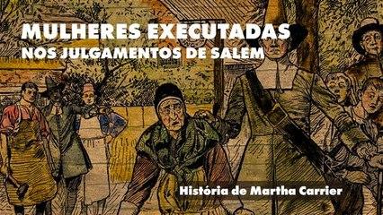 Os julgamentos de Salem: A história de Martha Carrier