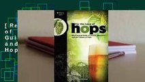 [Read] For the Love of Hops: The Practical Guide to Aroma, Bitterness and the Culture of Hops  For