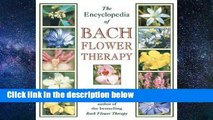 R.E.A.D The Encyclopedia of Bach Flower Therapy D.O.W.N.L.O.A.D