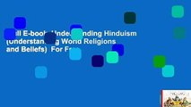 Full E-book  Understanding Hinduism (Understanding World Religions and Beliefs)  For Free