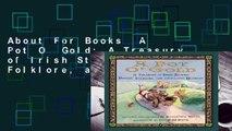 About For Books  A Pot O  Gold: A Treasury of Irish Stories, Poetry, Folklore, and (of Course)