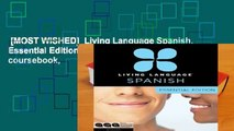 [MOST WISHED]  Living Language Spanish, Essential Edition: Beginner course, including coursebook,