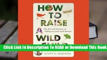 Full E-book How to Raise a Wild Child  For Kindle