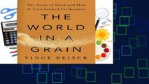 [BEST SELLING]  The World in a Grain , The Story of Sand and How It Transformed Civilization