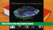 Squire's Fundamentals of Radiology: Seventh Edition  Review